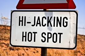 WARNING!!! – Hijacking, smash and grab hotspot
